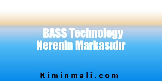 BASS Technology Nerenin Markasıdır