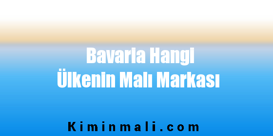 Bavaria Hangi Ülkenin Malı Markası