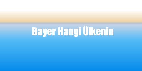 Bayer Hangi Ülkenin