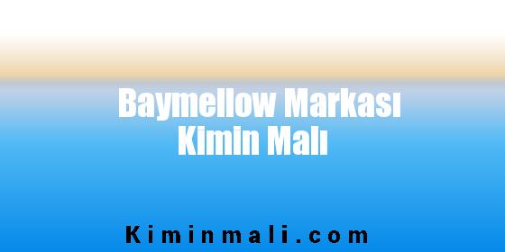 Baymellow Markası Kimin Malı