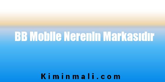 BB Mobile Nerenin Markasıdır