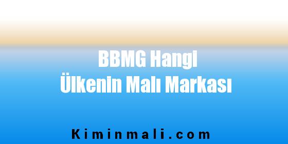 BBMG Hangi Ülkenin Malı Markası