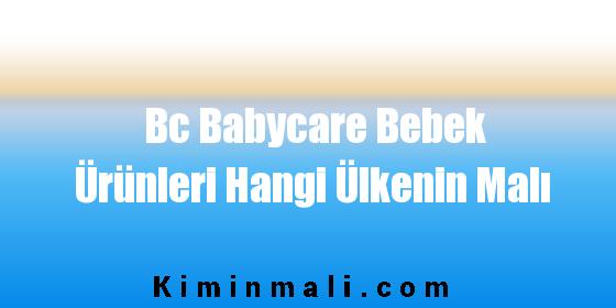 Bc Babycare Bebek Ürünleri Hangi Ülkenin Malı