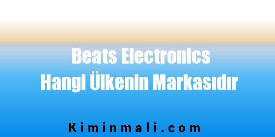 Beats Electronics Hangi Ülkenin Markasıdır