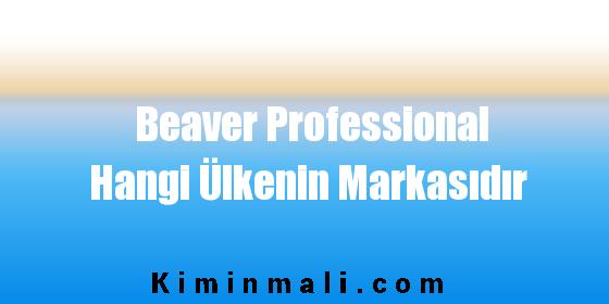 Beaver Professional Hangi Ülkenin Markasıdır