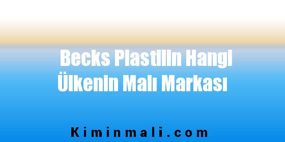 Becks Plastilin Hangi Ülkenin Malı Markası