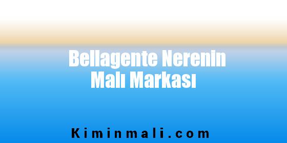 Bellagente Nerenin Malı Markası