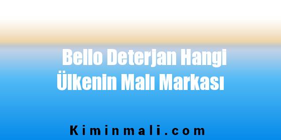 Bello Deterjan Hangi Ülkenin Malı Markası