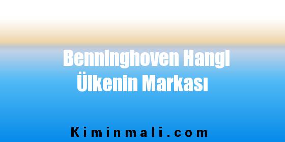 Benninghoven Hangi Ülkenin Markası