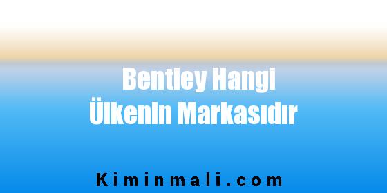 Bentley Hangi Ülkenin Markasıdır