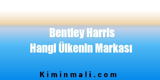 Bentley Harris Hangi Ülkenin Markası