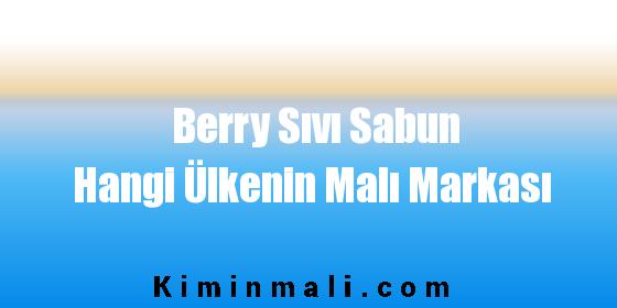 Berry Sıvı Sabun Hangi Ülkenin Malı Markası