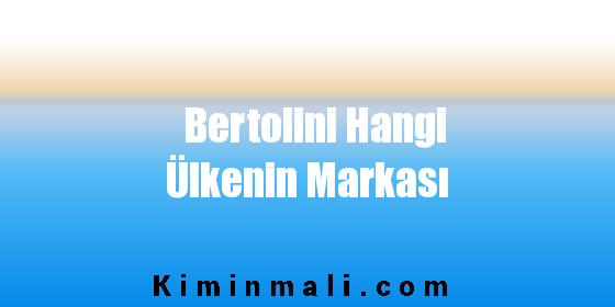 Bertolini Hangi Ülkenin Markası
