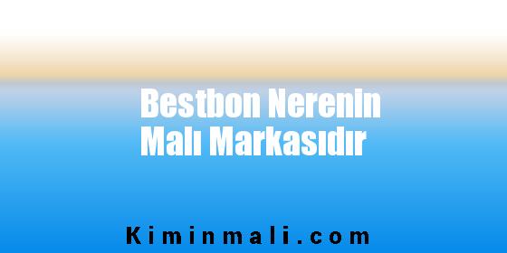 Bestbon Nerenin Malı Markasıdır