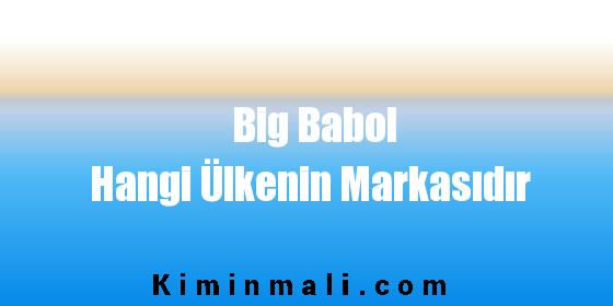 Big Babol Hangi Ülkenin Markasıdır