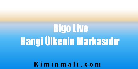Bigo Live Hangi Ülkenin Markasıdır