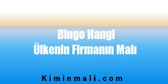 Bingo Hangi Ülkenin Firmanın Malı