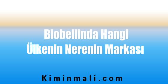 Biobellinda Hangi Ülkenin Nerenin Markası