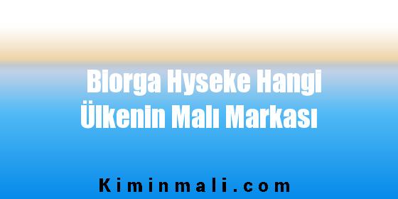 Biorga Hyseke Hangi Ülkenin Malı Markası