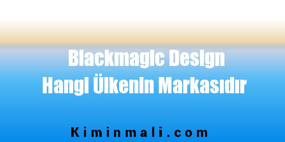 Blackmagic Design Hangi Ülkenin Markasıdır