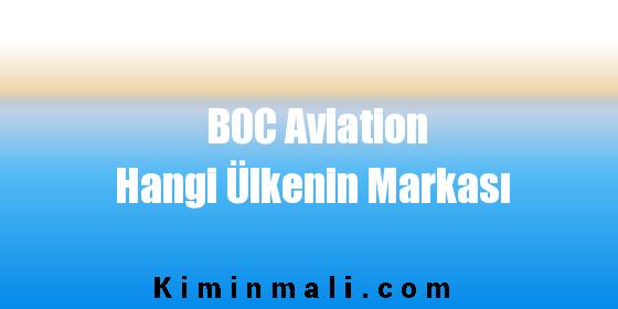 BOC Aviation Hangi Ülkenin Markası