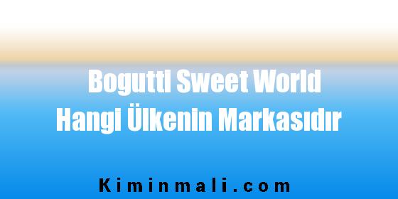 Bogutti Sweet World Hangi Ülkenin Markasıdır