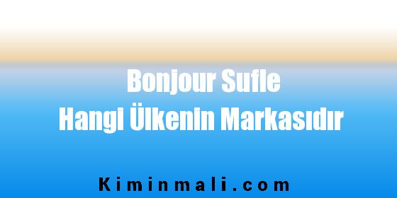 Bonjour Sufle Hangi Ülkenin Markasıdır