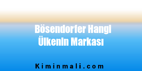 Bösendorfer Hangi Ülkenin Markası