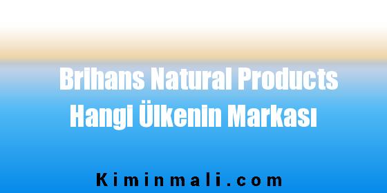 Brihans Natural Products Hangi Ülkenin Markası