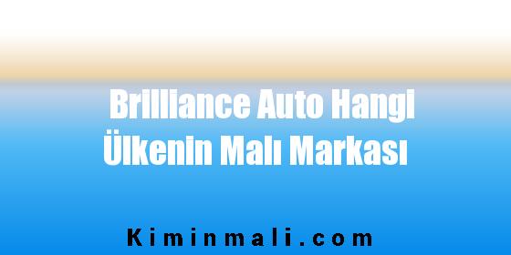 Brilliance Auto Hangi Ülkenin Malı Markası
