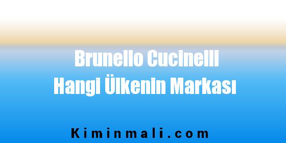 Brunello Cucinelli Hangi Ülkenin Markası