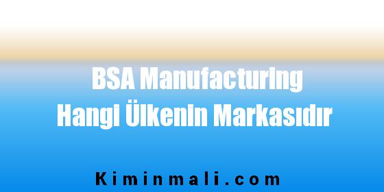 BSA Manufacturing Hangi Ülkenin Markasıdır