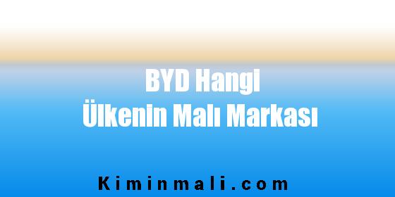 BYD Hangi Ülkenin Malı Markası
