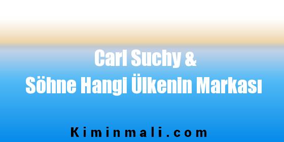 Carl Suchy & Söhne Hangi Ülkenin Markası