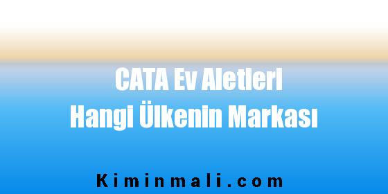 CATA Ev Aletleri Hangi Ülkenin Markası