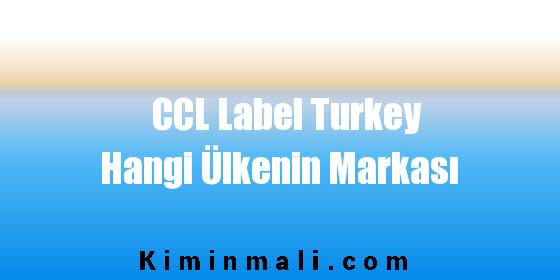 CCL Label Turkey Hangi Ülkenin Markası