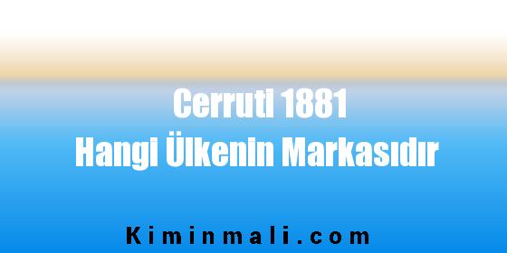 Cerruti 1881 Hangi Ülkenin Markasıdır