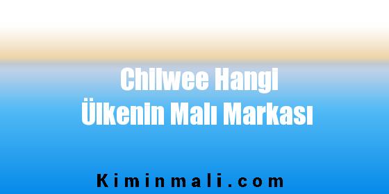 Chilwee Hangi Ülkenin Malı Markası