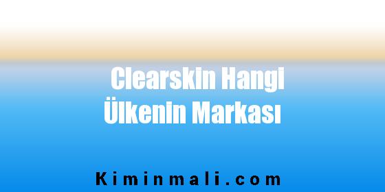 Clearskin Hangi Ülkenin Markası