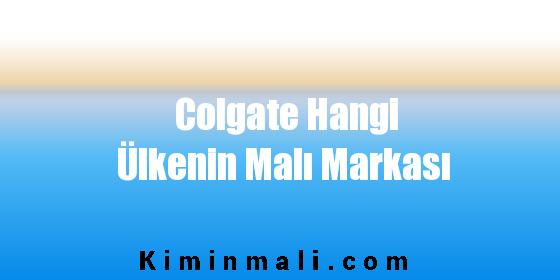 Colgate Hangi Ülkenin Malı Markası