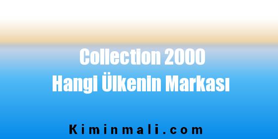 Collection 2000 Hangi Ülkenin Markası