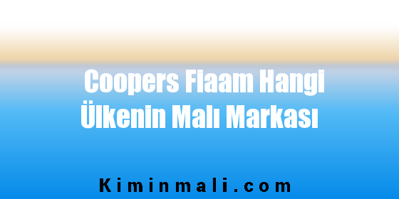 Coopers Fiaam Hangi Ülkenin Malı Markası