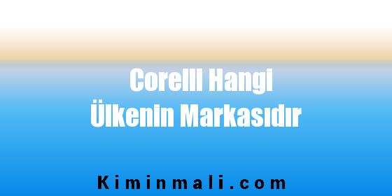 Corelli Hangi Ülkenin Markasıdır