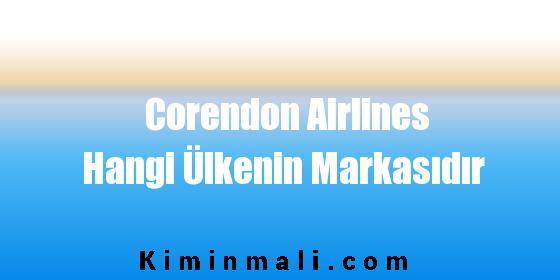 Corendon Airlines Hangi Ülkenin Markasıdır