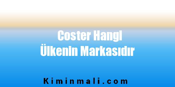 Coster Hangi Ülkenin Markasıdır
