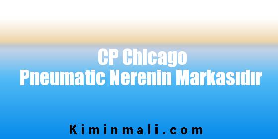 CP Chicago Pneumatic Nerenin Markasıdır