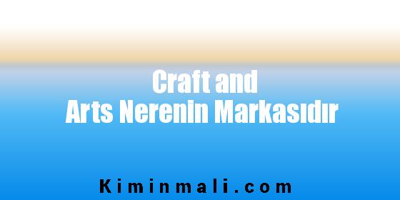 Craft and Arts Nerenin Markasıdır