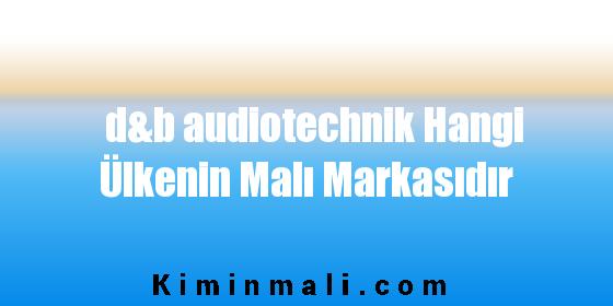 d&b audiotechnik Hangi Ülkenin Malı Markasıdır