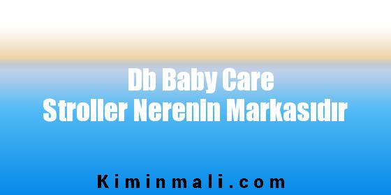 Db Baby Care Stroller Nerenin Markasıdır