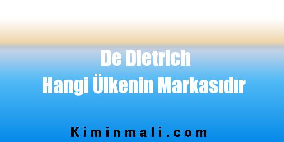 De Dietrich Hangi Ülkenin Markasıdır